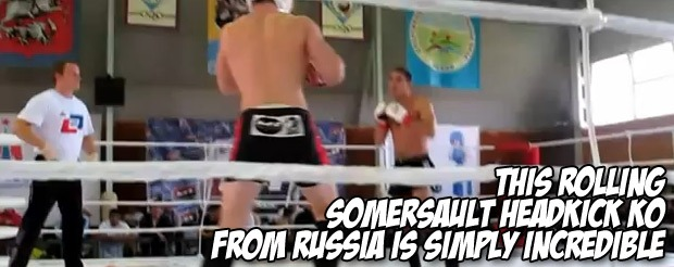 This rolling somersault head kick KO from Russia is simply incredible
