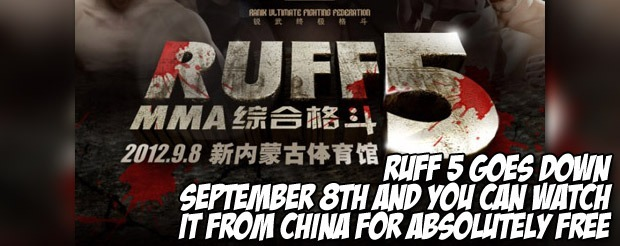 RUFF 5 goes down September 8th and you can watch it from China for absolutely FREE