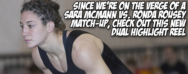 Since we're on the verge of a Sara McMann vs. Ronda Rousey match-up, check out this new dual highlight reel