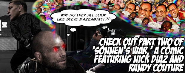 Check out part two of 'Sonnen's War,' a comic featuring Nick Diaz and Randy Couture