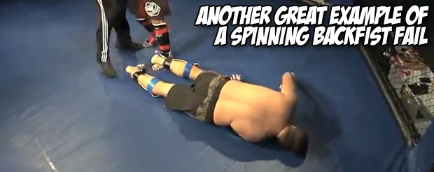 Here's another great example of a spinning backfist fail