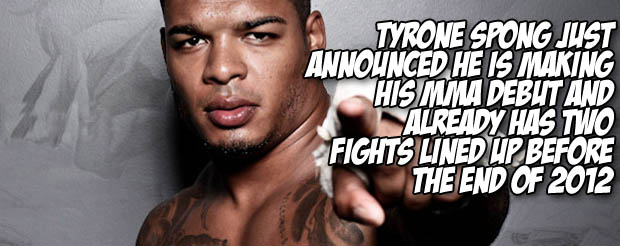 Tyrone Spong just announced he is making his MMA debut and already has two fights lined up before the end of 2012