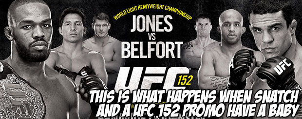This is what happens when Snatch and a UFC 152 promo have a baby