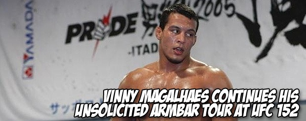 Vinny Magalhaes continues his unsolicited armbar tour at UFC 152