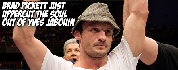 Brad Pickett just uppercut the soul out of Yves Jabouin