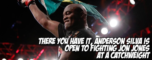 There you have it, Anderson Silva is open to fighting Jon Jones at a catchweight