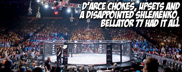 D'arce chokes, upsets and a disappointed Shlemenko, Bellator 77 had it all