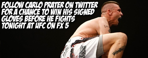 Follow Carlo Prater on Twitter for a chance to win his signed gloves before he fights tonight at UFC on FX 5