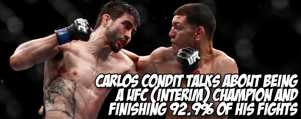 Carlos Condit talks about being a UFC (interim) champion and finishing 92.9% of his fights