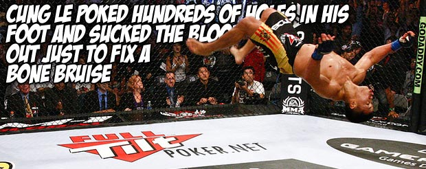 Cung Le poked hundreds of holes in his foot and sucked the blood out just to fix a bone bruise