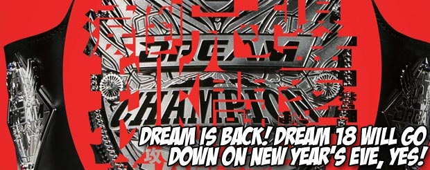 DREAM is back! DREAM 18 will go down on New Year's Eve, yes!
