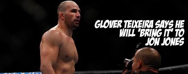 Glover Teixeira says he will 'bring it' to Jon Jones
