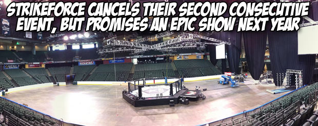 Strikeforce cancels their second consecutive event, but promises an epic show next year