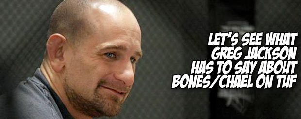Let's see what Greg Jackson has to say about Bones/Chael on TUF
