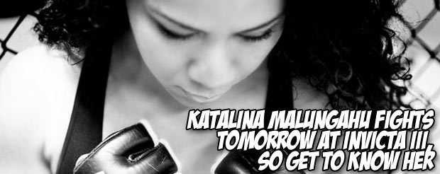 Katalina Malungahu fights at Invicta III tomorrow, so you should get to know her