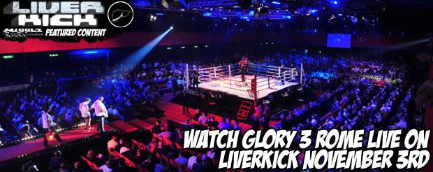 Watch Glory 3 Rome LIVE on LiverKick November 3rd