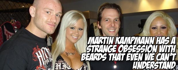 Martin Kampmann has a strange obsession with beards that even we can't understand