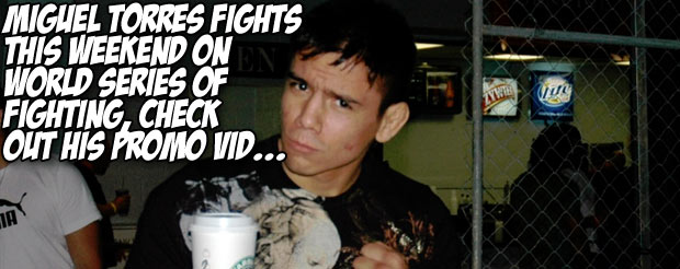 Miguel Torres fights this weekend at World Series of Fighting, check out his promo vid…