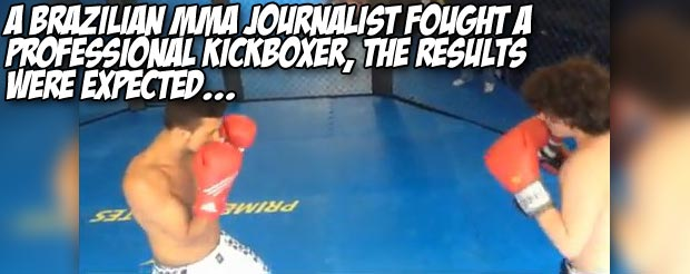A Brazilian MMA journalist fought a professional kickboxer, the results were expected…