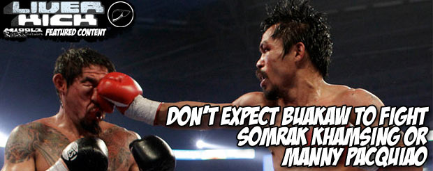 Don't expect Baukaw to fight Somrak Khamsing or Manny Pacquiao
