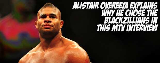 Alistair Overeem explains why he chose the Blackzillians in this MTV interview