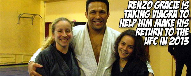 Renzo Gracie is taking Viagra to help him make his return to the UFC in 2013