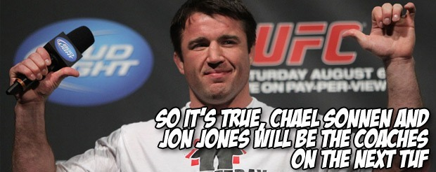 So it's true, Chael Sonnen and Jon Jones will be the coaches on the next TUF