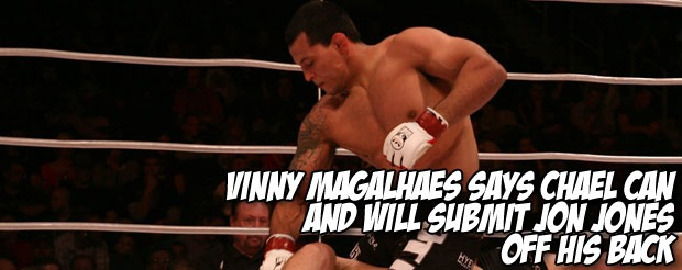 Vinny Magalhaes says Chael can and will submit Jon Jones off his back