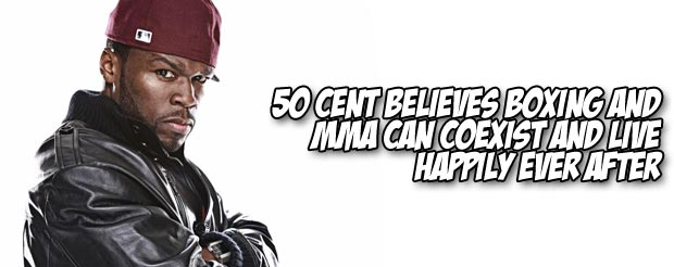 50 Cent believes boxing and MMA can coexist and live happily ever after