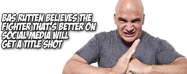 Bas Rutten believes the fighter that's better on social media will get a title shot