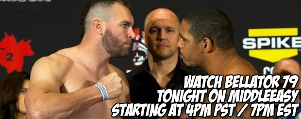 Watch Bellator 79 TONIGHT on MiddleEasy starting at 4pm PST / 7pm EST