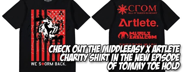 Check out the MiddleEasy x Artlete charity shirt in the new episode of Tommy Toe Hold