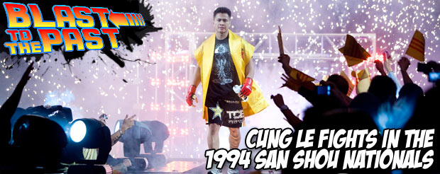 Blast To The Past: Cung Le fights in the 1994 San Shou Nationals