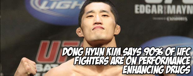Dong Hyun Kim says 90% of UFC fighters are on performance enhancing drugs