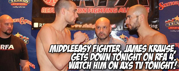MiddleEasy fighter, James Krause, gets down tonight on RFA 4. Watch him on AXS TV tonight!