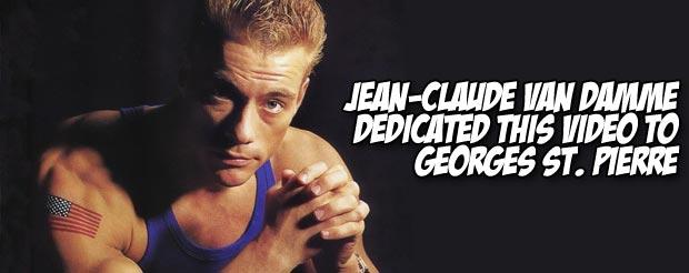 Jean-Claude Van Damme dedicated this video to Georges St. Pierre