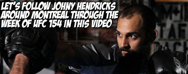 Let's follow Johny Hendricks around Montreal through the week of UFC 154 in this video