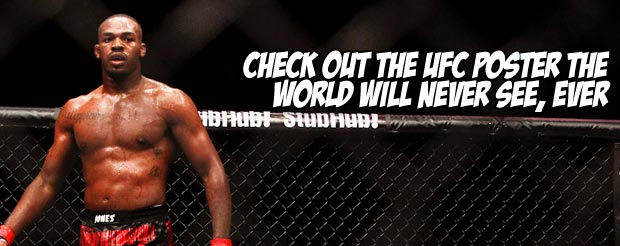Check out the UFC poster the world will NEVER see, ever