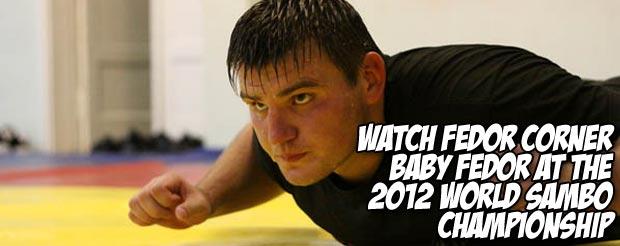 Watch Fedor corner Baby Fedor at the 2012 World Sambo Championship