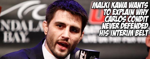 Malki Kawa wants to explain why Carlos Condit never defended his interim belt