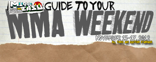 MiddleEasy's Guide to your MMA Weekend – November 15-17th 2012