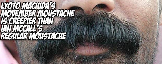 Lyoto Machida's Movember moustache is creepier than Ian McCall's regular moustache