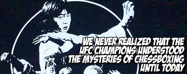 We never realized that the UFC champions understood the mysteries of chess boxing until today