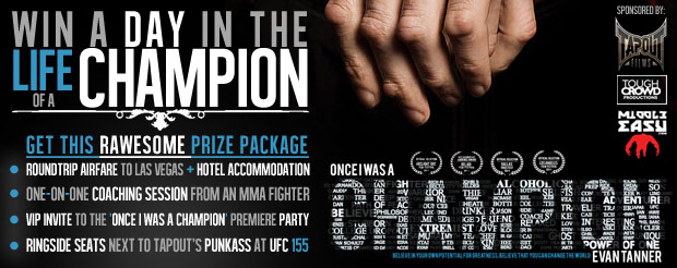 Win this AMAZING 'A Day in the Life Champion' prize package, brought to you by TapouT and MiddleEasy