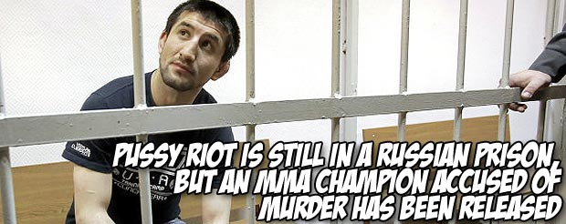 Pussy Riot is still in a Russian prison, but an MMA champion accused of murder has been released
