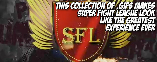 This collection of .gifs makes Super Fight League look like the greatest experience ever