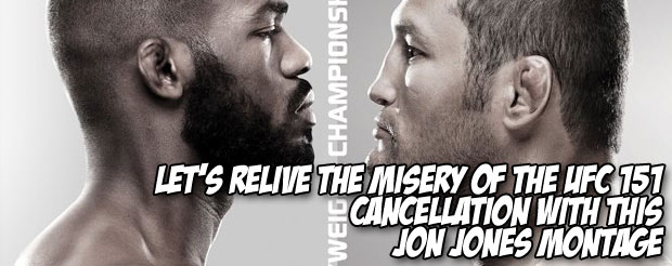 Let's relive the misery of the UFC 151 cancellation with this Jon Jones montage