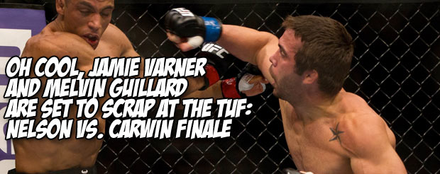 Oh cool, Jamie Varner and Melvin Guillard are set to scrap at the TUF: Nelson Vs. Carwin finale