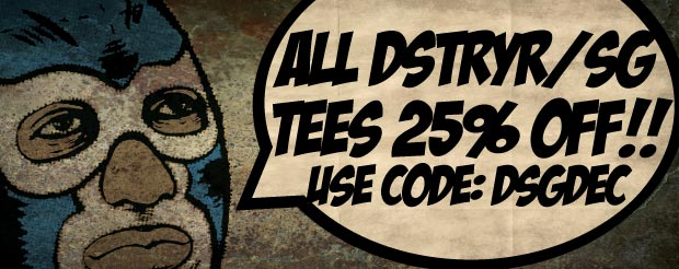 DstryrSG December Sale – 25% off all t-shirts, starting NOW