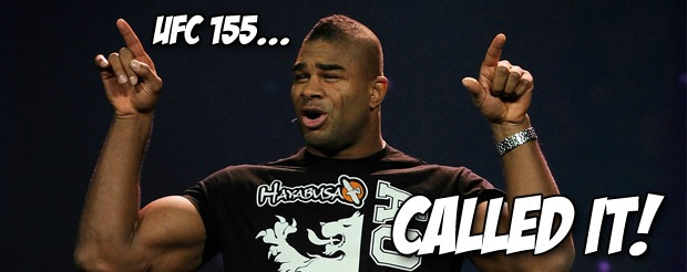 Alistair Overeem is like the modern day Nostradamous of UFC 155